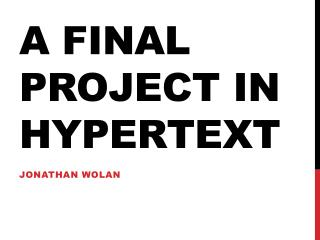 A Final Project in Hypertext