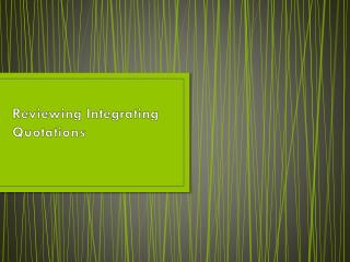 Reviewing Integrating Quotations