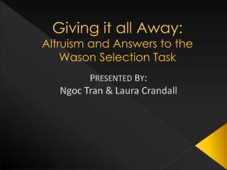 Giving it all Away: Altruism and Answers to the  Wason  Selection Task
