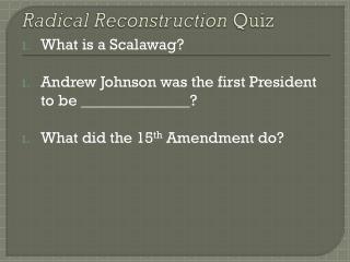 Radical Reconstruction  Quiz