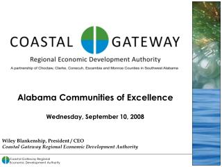 Wiley Blankenship, President / CEO Coastal Gateway Regional Economic Development Authority
