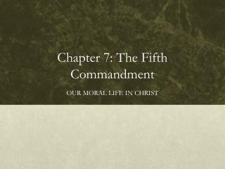 Chapter 7: The Fifth Commandment