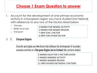 Choose 1 Exam Question to answer