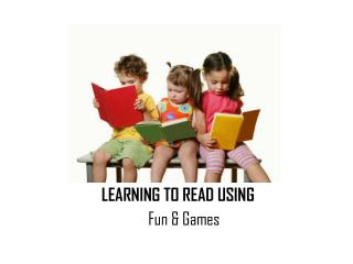 LEARNING TO READ USING