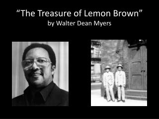 """The Treasure of Lemon Brown"" by Walter Dean Myers"