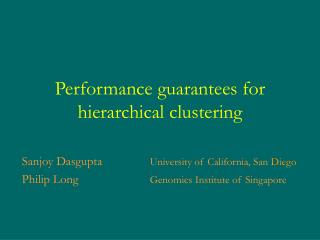 Performance guarantees for hierarchical clustering