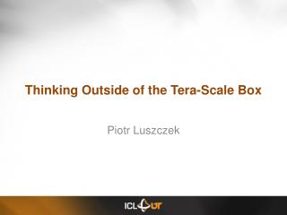 Thinking Outside of the Tera-Scale Box