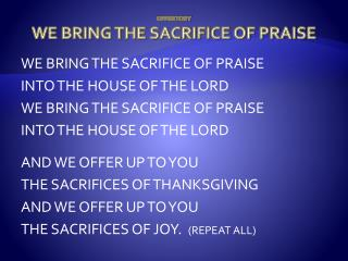 OFFERTORY WE BRING THE SACRIFICE OF PRAISE