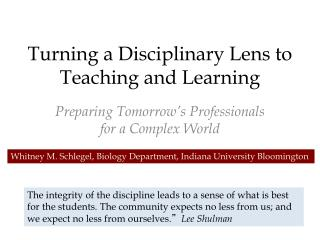 Turning a Disciplinary Lens to Teaching and Learning