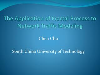 The Application of Fractal Process to Network Traffic Modeling