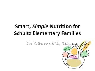 Smart,  Simple  Nutrition for Schultz Elementary Families