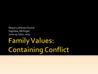 Family Values: Containing Conflict