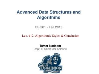Advanced Data Structures and Algorithms CS 361 - Fall 2013