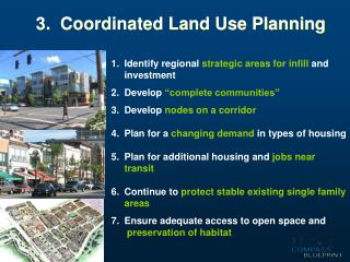 "Identify regional  strategic areas for infill  and investment Develop  ""complete communities"""