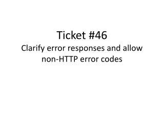Ticket #46 Clarify error responses and allow non-HTTP error codes