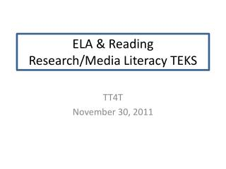 ELA & Reading  Research/Media Literacy TEKS