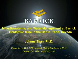 Mine Dewatering and Water Management at Barrick Goldstrike Mine in the Carlin Trend, Nevada