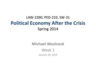 LAW-2390,  PED-233,  SW-31 Political Economy After the  Crisis Spring 2014