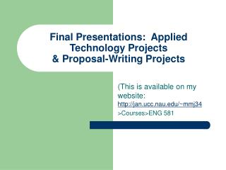 Final Presentations:  Applied Technology Projects   Proposal-Writing Projects