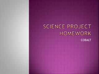 SCIENCE PROJECT HOMEWORK