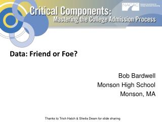 Data: Friend or Foe? Bob Bardwell Monson High School Monson, MA