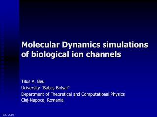 Molecular Dynamics simulations of biological ion channels