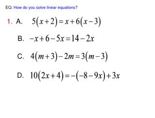 EQ :  How do you solve linear equations?