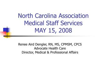 North Carolina Association Medical Staff Services MAY 15, 2008