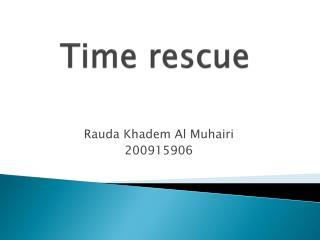 Time rescue