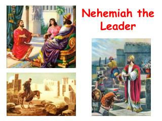 Nehemiah the Leader