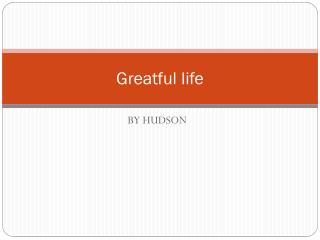 Greatful life