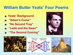 William Butler Yeats  Four Poems