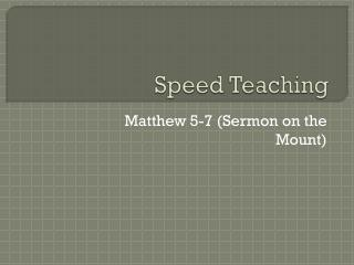 Speed Teaching