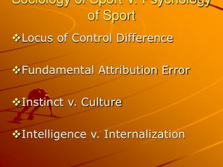 Sociology of Sport V. Psychology of Sport