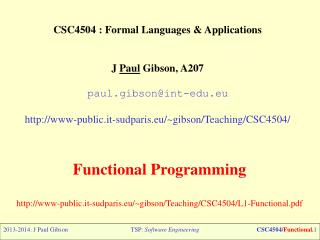 CSC4504  :  Formal Languages  & Applications J  Paul  Gibson, A207 paul.gibson@int-edu.eu