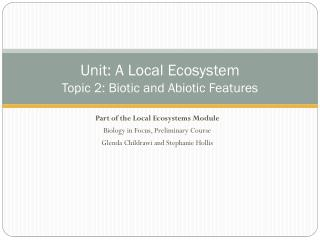 Unit: A Local Ecosystem Topic 2: Biotic and Abiotic Features