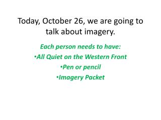 Today, October 26, we are going to talk about imagery.