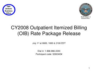 CY2008 Outpatient Itemized Billing (OIB) Rate Package Release