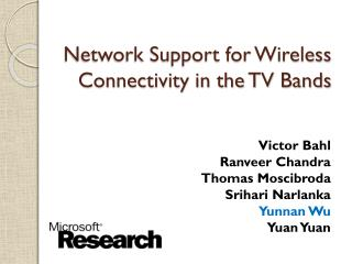 Network Support for Wireless Connectivity in the TV Bands