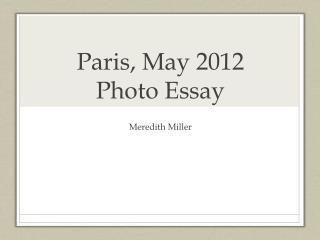 Paris, May 2012 Photo Essay