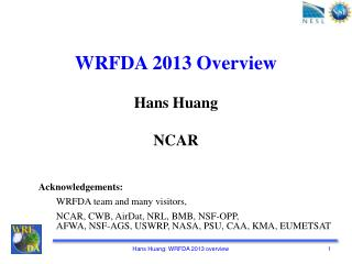 WRFDA 2013 Overview Hans Huang NCAR