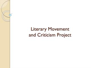 Literary  Movement  and Criticism Project