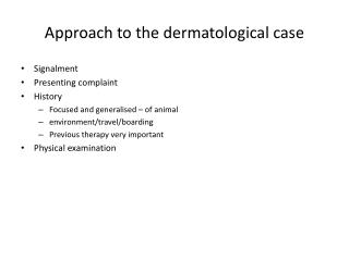 Approach to the dermatological case