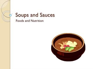 Soups and Sauces