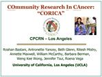 COmmunity Research In CAncer:  CORICA