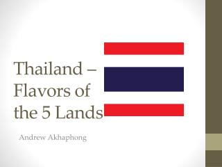Thailand – Flavors of the 5 Lands