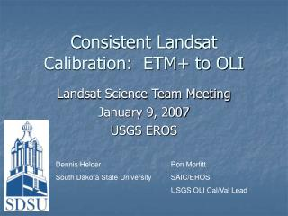 Consistent Landsat Calibration:  ETM+ to OLI