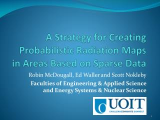 A Strategy for Creating Probabilistic Radiation Maps in Areas Based on Sparse Data