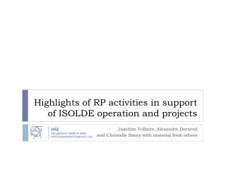 Highlights of RP activities in support of ISOLDE operation and projects