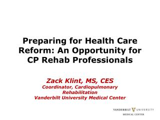 Preparing for Health Care Reform: An Opportunity for CP Rehab Professionals